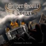 Supersonic Brewer: Overthrow the Bastard