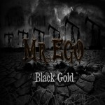 Mr. Ego: Black Gold