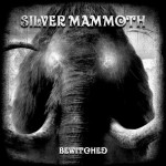 Silver Mammoth: Bewitched